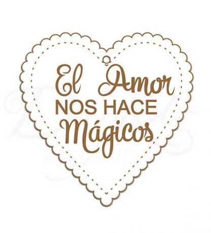 """Corazón """"El amor nos hace mágicos"""""""