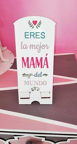 """Soporte para móvil """"Eres la mejor mamá"""""""